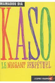DIA Mamadou - Kaso, le migrant perpétuel