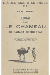 MONTEIL Vincent - Essai sur le chameau au Sahara occidental