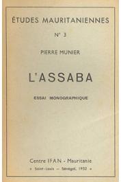 MUNIER Pierre - L'Assaba. Essai monographique
