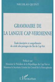 QUINT Nicolas - Grammaire de la langue cap-verdienne. Etude descriptive et compréhensive du créole afro-portugais des Iles du Cap-Vert