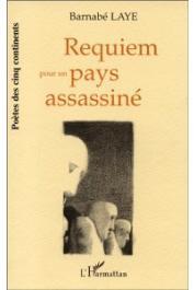 LAYE Barnabé (ou LALEYE Barnabé) - Requiem pour un pays assassiné