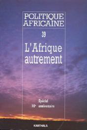 Politique africaine - 039 / L'Afrique autrement
