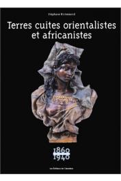 RICHEMOND Stéphane - Terres cuites orientalistes et africanistes: 1860-1940