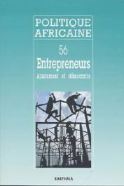 Politique africaine - 056 - Entrepreneurs, ajustement et démocratie