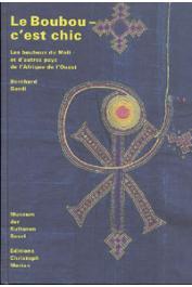 GARDI Bernhard - Le boubou c'est chic: les boubous du Mali et d'autres pays de l'Afrique de l'Ouest
