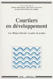 BIERSCHENK Thomas, CHAUVEAU Jean-Pierre, OLIVIER DE SARDAN Jean-Pierre, (éditeurs) - Courtiers en développement. Les villages africains en quête de projets