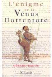 BADOU Gérard - L'énigme de la Vénus hottentote