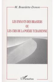 BOURDETTE-DONON Marcel - Les enfants des brasiers ou Les cris de la poésie tchadienne