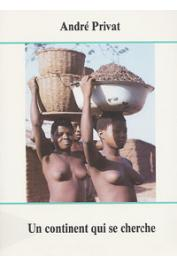 PRIVAT André - Un continent qui se cherche. Togo 1960 - 1967