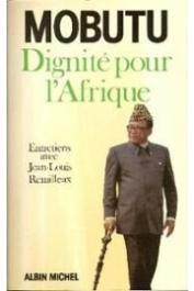 MOBUTU, REMILLIEUX Jean-Louis - Dignité pour l'Afrique. Entretiens avec Jean-Louis Remilleux