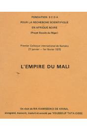 CISSE Youssouf Tata, WA KAMISSOKO - Premier Colloque international de Bamako 27 janvier - 1er février 1975. L'Empire du Mali. Un récit de Wa Kamissoko de Krina enregistré, transcrit, traduit et annoté par Youssouf Tata Cissé
