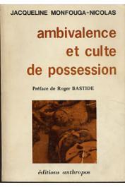 MONFOUGA-NICOLAS Jacqueline - Ambivalence et culte de possession. Contribution à l'étude du Bori Hausa