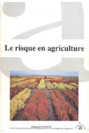 ELDIN M., MILLIVILLE P. (éditeurs) - Le risque en agriculture