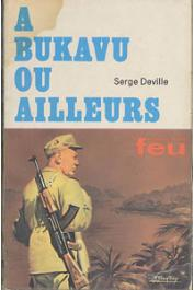 DEVILLE Serge - A Bukavu ou ailleurs