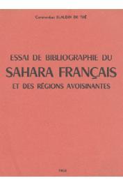 BLAUDIN DE THE Commandant Bernard - Essai de bibliographie du Sahara français et des régions avoisinantes