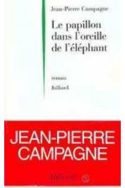 CAMPAGNE Jean-Pierre - Le papillon dans l'oreille de l'éléphant