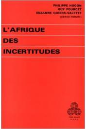 HUGON Philippe, POURCET Guy, QUIERS-VALETTE Suzanne - L'Afrique des incertitudes