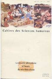 Cahiers ORSTOM sér. Sci. hum., vol. 27, n° 1-2 : La sécurité alimentaire à l'heure du néo-libéralisme