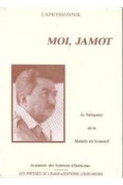 LAPEYSSONNIE Léon - Moi, Jamot. Le vainqueur de la Maladie du Sommeil