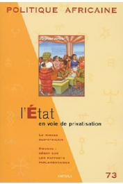 Politique africaine - 073 - L'Etat en voie de privatisation