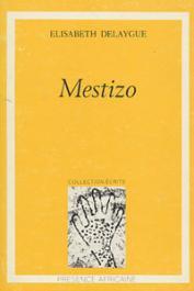 DELAYGUE Elisabeth - Mestizo