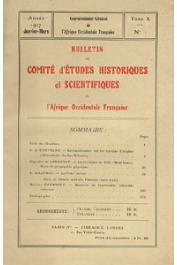 Bulletin du comité d'études historiques et scientifiques de l'AOF - Tome 10 - n°1 - Janvier-Mars 1927 (BCEHSAOF) - La Résidence de Kiffa / La peste bovine / Mémento de psychiatrie coloniale, etc…