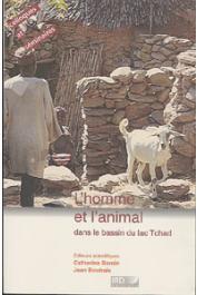 Actes du Colloque Méga-Tchad - Orléans 1997 - L'homme et l'animal dans le bassin du Lac Tchad