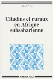 Cahier de l'UCAC 04, Collectif - Citadins et ruraux en Afrique subsaharienne. Colloque tenu à Yaoundé, 29-31 octobre 1998