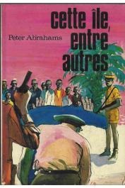 ABRAHAMS Peter - Cette île entre autres