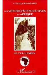 BARRY A. Amadou Bano - Les violences collectives en Afrique: le cas guinéen