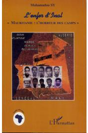 SY Mahamadou - L'enfer d'Inal. Mauritanie: l'horreur des camps