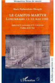 NGALAMULUME NKONGOLO Muela - Le campus martyr. Lubumbashi, 11-12 mai 1990