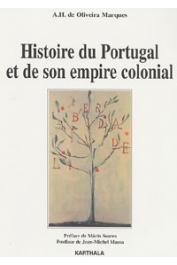 MARQUES A.-H. de OLIVEIRA - Histoire du Portugal et de son empire colonial