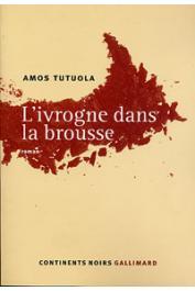 TUTUOLA Amos - L'ivrogne dans la brousse