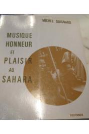 GUIGNARD Michel - Musique, honneur et plaisir au Sahara: étude psycho-sociologique et musicologique de la société maure