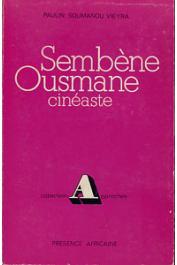 VIEYRA Paulin Soumanou - Sembène Ousmane cinéaste