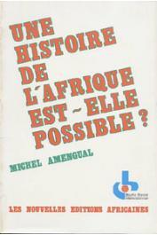 AMENGUAL Michel - Une histoire de l'Afrique est-elle possible ?