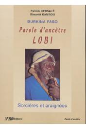 KAMBOU Biwanté, KERSALE Patrick - Burkina Faso. Parole d'ancêtre lobi: sorcières et araignées