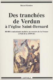 KAMIAN Bakari - Des tranchées de Verdun à l'église Saint-Bernard. 80.000 combattants maliens au secours de la France (1914-18 et 1939-45)