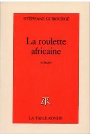 GUIBOURGE Stéphane - La roulette africaine