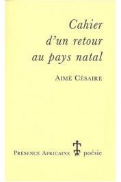 CESAIRE Aimé - Cahier d'un retour au pays natal (réédition de 2004)