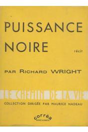 WRIGHT Richard - Puissance noire. Récit