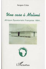 COLAS Jacques - Une case à Molimé. Afrique équatoriale française - 1954
