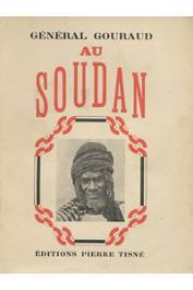 GOURAUD, (Général) - Souvenirs d'un africain. Au Soudan