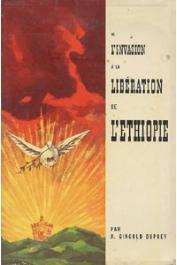 GINGOLD DUPREY A. - De l'invasion à la libération de l'Ethiopie. Tome I