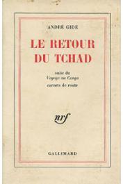 GIDE André - Le retour du Tchad, suite du voyage au Congo. Carnets de route.