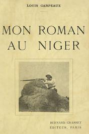 CARPEAUX Louis - Mon roman au Niger