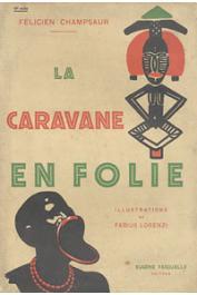 CHAMPSAUR Félicien - La caravane en folie.