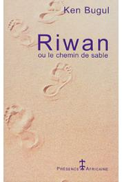 KEN BUGUL - Riwan ou le chemin de sable