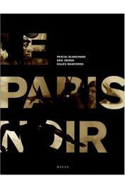 MANCERON Gilles, BLANCHARD Pascal, DEROO Eric - Le Paris noir